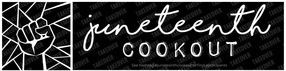 Juneteenth-Cookout-Takeover-Banner